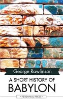 A Short History of Babylon - George Rawlinson