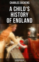 A Child's History of England (Illustrated Edition) - Charles Dickens