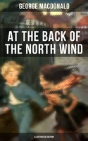 At the Back of the North Wind (Illustrated Edition) - George MacDonald