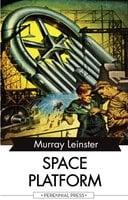 Space Platform - Murray Leinster
