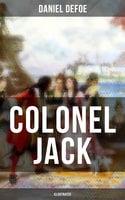 COLONEL JACK (Illustrated) - Daniel Defoe