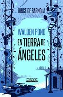 Walden Pond, en tierra de ángeles - Jorge De Barnola