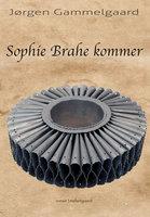 Sophie Brahe kommer - Jørgen Gammelgaard