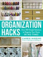 Organization Hacks - Carrie Higgins