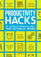 Productivity Hacks - Emily Price