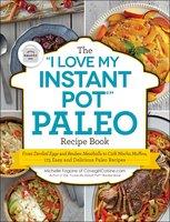 """The """"I Love My Instant Pot®"""" Paleo Recipe Book - Michelle Fagone"""