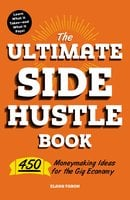 The Ultimate Side Hustle Book - Elana Varon