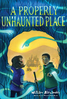 A Properly Unhaunted Place - William Alexander