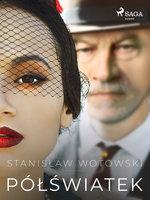 Półświatek - Stanisław Wotowski