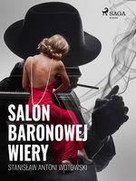 Salon baronowej Wiery - Stanisław Wotowski