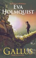 Gallus - Eva Holmquist
