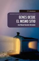 Genes desde el mismo sitio - José Manuel González Hernández