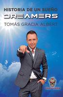 Dreamers, historia de un sueño - Tomás Gracia Albert