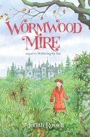 Wormwood Mire - Judith Rossell