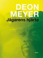 Jägarens hjärta - Deon Meyer