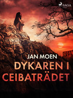 Dykaren i ceibaträdet - Jan Moen