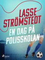 En dag på polisskolan - Lasse Strömstedt