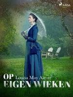 Op eigen wieken - Louisa May Alcott