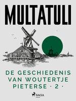 De Geschiedenis van Woutertje Pieterse 2 - Multatuli