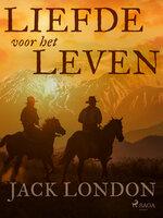 Liefde voor het leven - Jack London