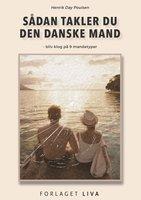 Sådan takler du den danske mand - Henrik Day Poulsen