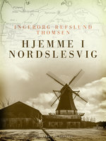 Hjemme i Nordslesvig - Ingeborg Refslund Thomsen