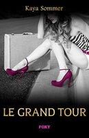 Le grand tour - Kaya Sommer