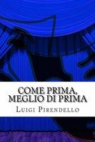 Come prima meglio di prima - Luigi Pirandello