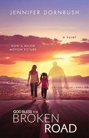 God Bless the Broken Road - Jennifer Dornbush