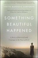 Something Beautiful Happened - Yvette Manessis Corporon