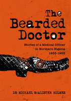 The Bearded Doctor - Dr Michael McAlister Holmes