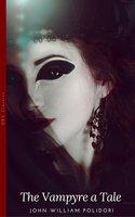 The Vampyre: A Tale - John William Polidori