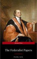 The Federalist Papers by Publius - Publius