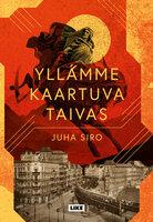 Yllämme kaartuva taivas - Juha Siro