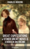 Great Expectations & Other Great Dickens' Novels - 5 Books in One Volume (Illustrated Edition) - Charles Dickens