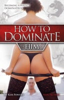 How to dominate HIM - Kim Powers