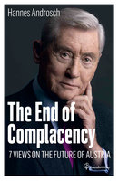 The End of Complacency: 7 Views on the Future of Austria - Hannes Androsch