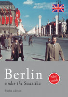 Berlin under the Swastika - Sven Felix Kellerhoff