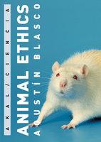 Animal Ethics - Agustín Blasco Mateu