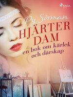 Hjärterdam: en bok om kärlek och dårskap - Py Sörman