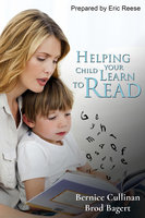 Helping your Child Learn to Read - Brod Bagert,Bernice Cullinan