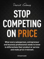 Stop Competing on Price - David Gómez