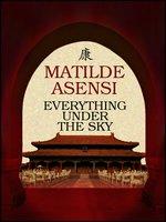 Everything under the sky - Matilde Asensi