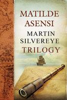 Martin Silvereye Trilogy - Matilde Asensi