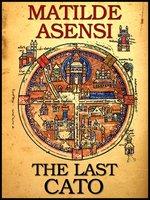 The last Cato - Matilde Asensi