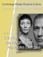 The Wall, the Weights and Pre-Pilates Exercises - Javier Pérez Pont, Esperanza Aparicio Romero