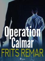 Operation Calmar - Frits Remar