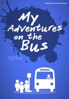 My Adventures on the Bus - DJ Flint