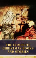The Complete Christmas Books and Stories - Charles Dickens, MyBooks Classics