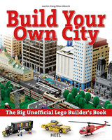 Build your own city: The Big Unofficial Lego Builder's Book - Joachim Klang,Oliver Albrecht